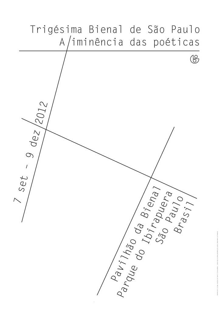 A metáfora de constelação, ponto central da proposta do curador Luis Pérez-Oramas, serviu de base para o desenvolvimento das ideias dos participantes do workshop de criação dos cartazes da 30ª Bienal, formado por membros da equipe curatorial e designers convidados. O trabalho coletivo foi norteado por profissionais como Chico Homem de Mello e a dupla de designers holandeses Mevis & Van Deursen.